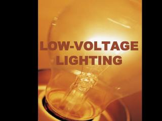 LOW-VOLTAGE LIGHTING