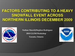 FACTORS CONTRIBUTING TO A HEAVY SNOWFALL EVENT ACROSS NORTHERN ILLINOIS DECEMBER 2009