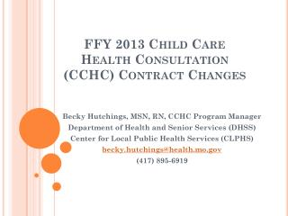 FFY 2013 Child Care Health Consultation (CCHC) Contract Changes