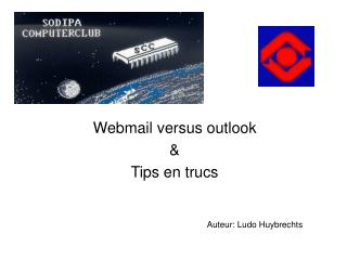 Webmail versus outlook & Tips en trucs