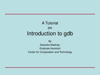 A Tutorial  on Introduction to gdb