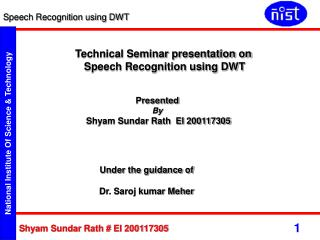 Technical Seminar presentation on               Speech Recognition using DWT