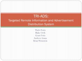 TRI-ADS: Targeted Remote Information and Advertisement Distribution System