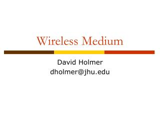 Wireless Medium