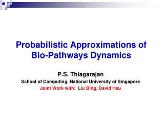 Probabilistic Approximations of  Bio-Pathways Dynamics