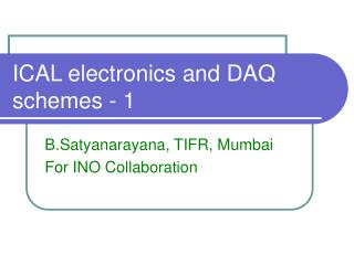 ICAL electronics and DAQ schemes - 1