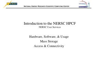 Introduction to the NERSC HPCF NERSC User Services