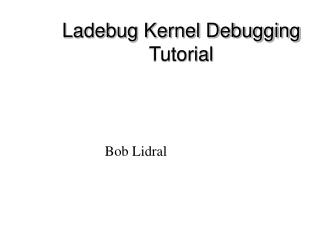 Ladebug Kernel Debugging Tutorial