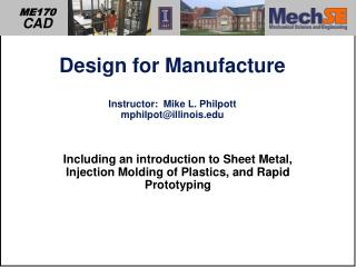 Design for Manufacture Instructor:  Mike L. Philpott mphilpot@illinois