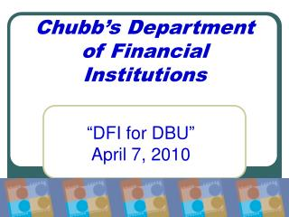 Chubb's Department of Financial Institutions