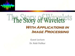With Applications in  Image Processing