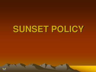 SUNSET POLICY