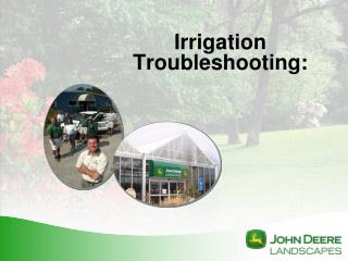 Irrigation  Troubleshooting: