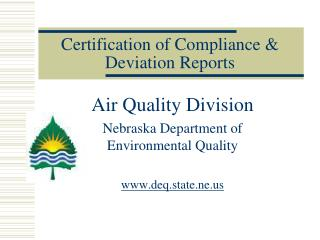 Certification of Compliance & Deviation Reports