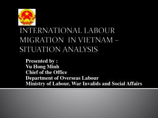 INTERNATIONAL LABOUR MIGRATION  IN VIETNAM – SITUATION ANALYSIS
