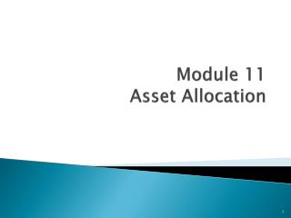 Module 11 Asset Allocation