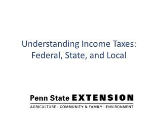 Understanding Income Taxes: Federal, State, and Local