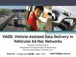 VADD: Vehicle-Assisted Data Delivery in                Vehicular Ad Hoc Networks