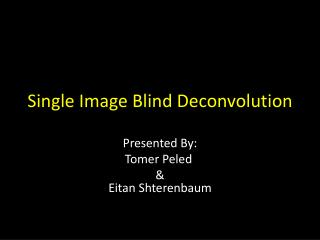 Single Image Blind Deconvolution