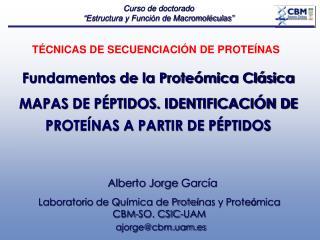 Fundamentos de la Proteómica Clásica MAPAS DE PÉPTIDOS. IDENTIFICACIÓN DE