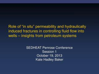 SEDHEAT Penrose Conference  Session 1  October 19, 2013 Kate Hadley Baker