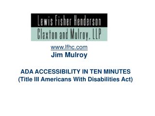 ADA ACCESSIBILITY IN TEN MINUTES  (Title III Americans With Disabilities Act)