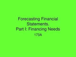 Forecasting Financial Statements.  Part I: Financing Needs