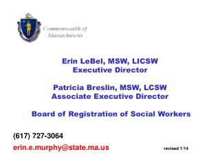 Erin LeBel, MSW, LICSW Executive Director Patricia Breslin, MSW, LCSW Associate Executive Director