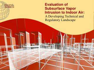 Evaluation of  Subsurface Vapor Intrusion to Indoor Air: