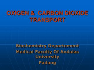 OXIGEN &  CARBON DIOXIDE TRANSPORT