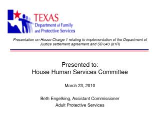 Presented to: House Human Services Committee March 23, 2010 Beth Engelking, Assistant Commissioner