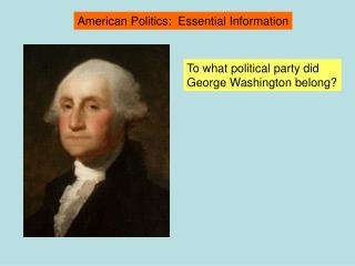 To what political party did  George Washington belong?