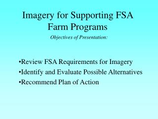 Imagery for Supporting FSA  Farm Programs