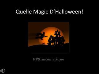 Quelle Magie D'Halloween!