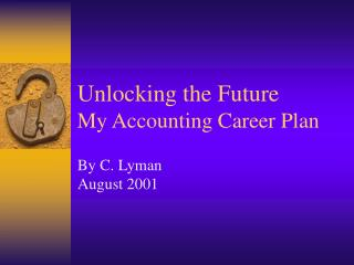 Unlocking the Future My Accounting Career Plan
