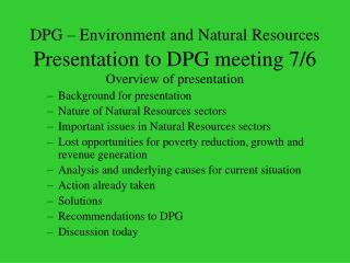 DPG – Environment and Natural Resources Presentation to DPG meeting 7/6