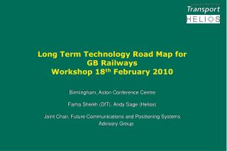 Long Term Technology Road Map for GB Railways Workshop 18 th February 2010