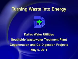 Dallas Water Utilities  Southside Wastewater Treatment Plant