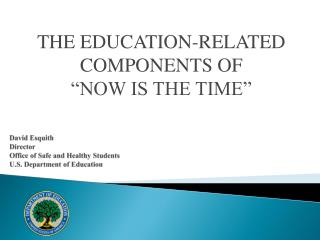 David Esquith Director Office of Safe and Healthy Students U.S. Department of Education