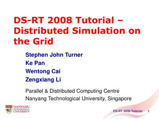 DS-RT 2008 Tutorial – Distributed Simulation on the Grid