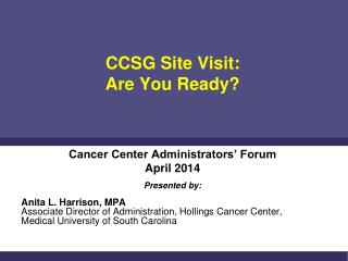 CCSG Site Visit:  Are You Ready?