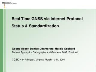 Real Time GNSS via Internet Protocol Status & Standardization