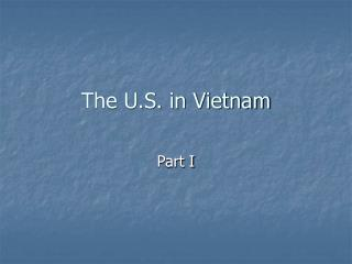 The U.S. in Vietnam
