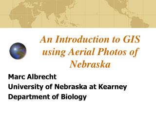 An Introduction to GIS using Aerial Photos of Nebraska