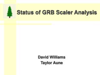 Status of GRB Scaler Analysis