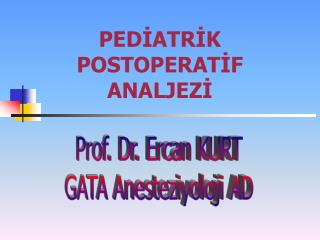 PEDİATRİK POSTOPERATİF  ANALJEZİ