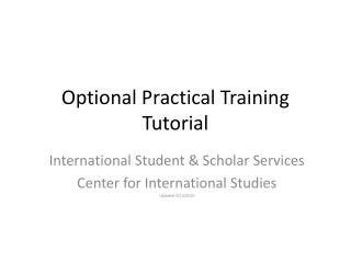 Optional Practical Training Tutorial
