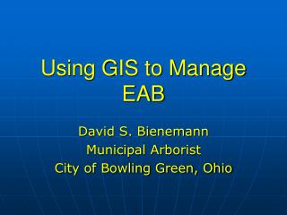 Using GIS to Manage EAB