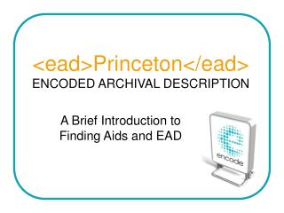 <ead>Princeton</ead> ENCODED ARCHIVAL DESCRIPTION