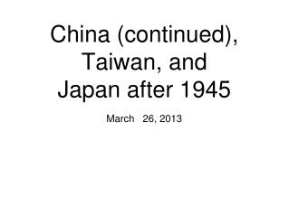 China (continued), Taiwan, and Japan after 1945